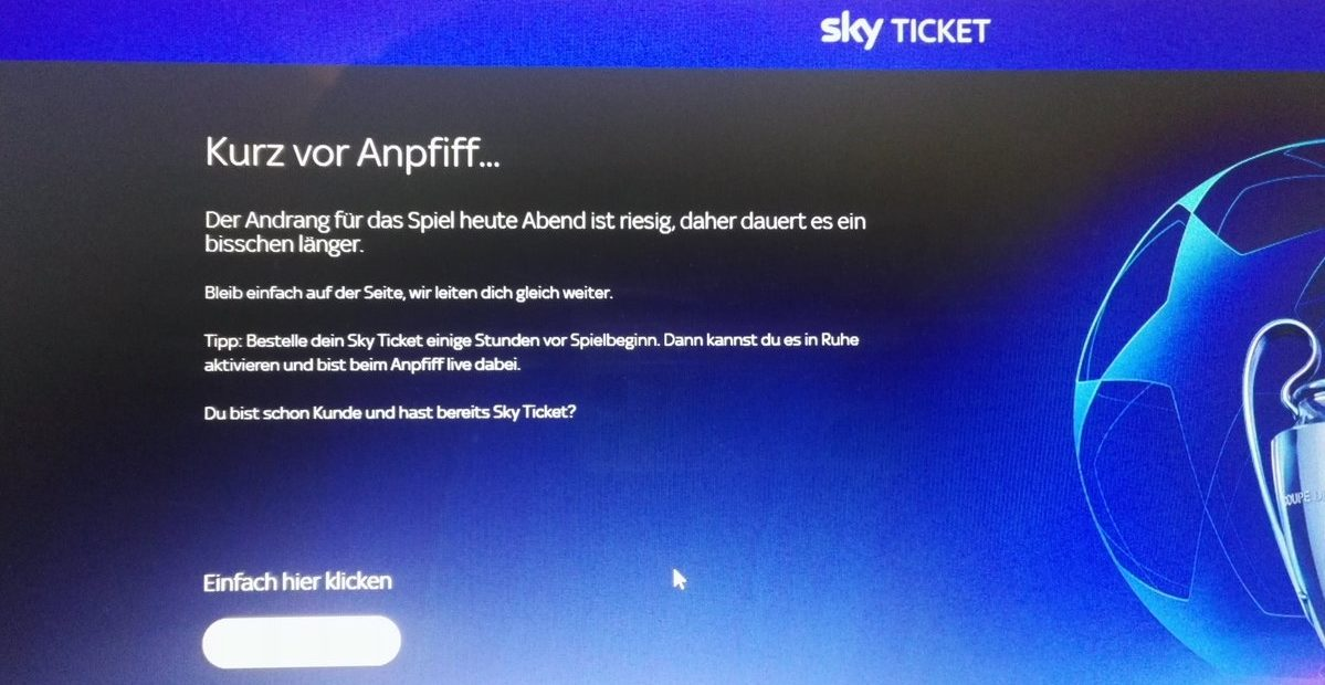 Zu Spitzenzeiten bei Sky Ticket kann es zu Wartezeiten kommen, weil die Sky Server nicht hinterherkommen.