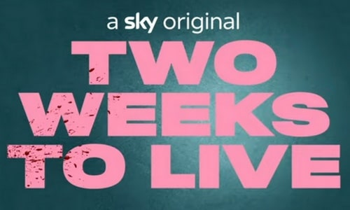 Two Weeks To Live - Neue Sky Originals Serie ab 4.12.2020 - JETZT: ab 7,49€